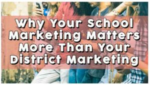 why school marketing is better than district marketing