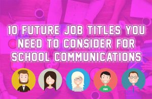 Future careers in School Communication