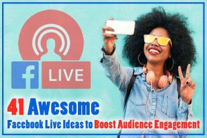Awesome Facebook Live Ideas