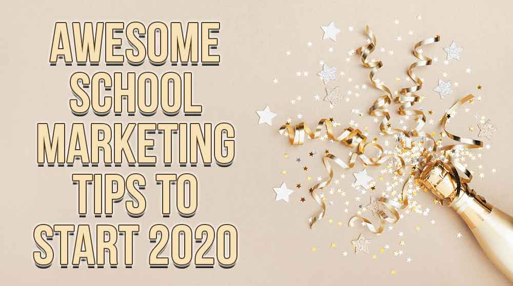 Awesome School Marketing Tips to Start 2020